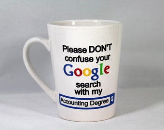 Accountant Coffee Mug - Google Degree Coffee Cup - CPA Coffee Mug - Tax Acountant - Accounting Degree - Bookkeeper Gift - Acountant Gift