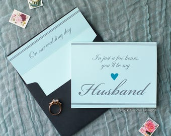 In Just A Few Hours, You'll Be My Husband Card | To My Husband On Our Wedding Day | Card For Groom | Wedding Day Stationery | Card From Wife