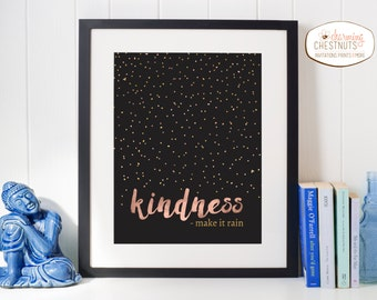 Kindness make it rain, Kindness quote, Rose gold print, INSTANT DOWNLOAD, Printable wall art, rose gold, black and gold print, office decor