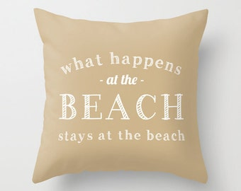Beach Pillow Cover, What Happens At The Beach Pillow Cover, beach quote pillow cover, beach house decor, lake house decor