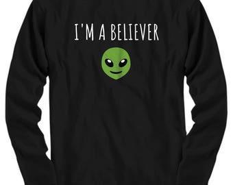 Funny UFO Long Sleeve Tee - I'm A Believer - UFO Hunting - Alien T-Shirt - Extraterrestrial - Ufology Gift - Ufologist Present