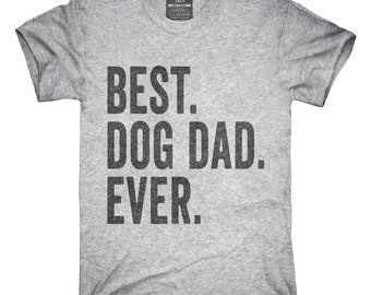 Best Dog Dad Ever T-Shirt, Hoodie, Tank Top, Gifts