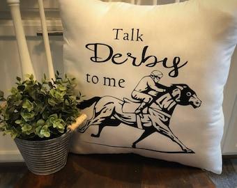 Talk Derby to me Throw Pillow
