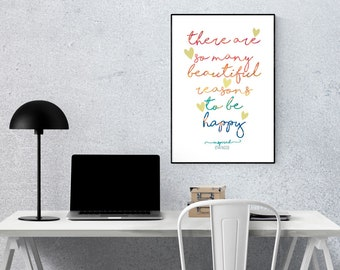 Poster home Decor - There are so many beautiful reasons to be happy