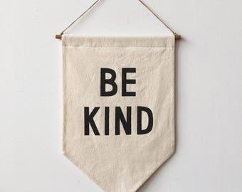 BE KIND Banner / silkscreen affirmation banner wall hanging, cotton wall flag, handmade, heirloom, vintage-look