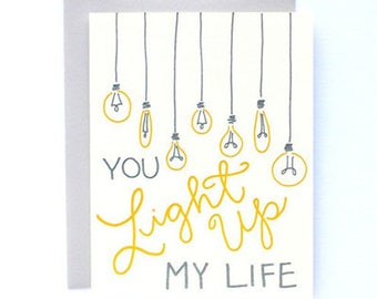 Every day Card - Greeting Card - Light Up My Life - Letterpress
