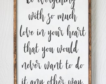 Do Everything With Love - Wood Sign