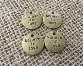 4 Bronze Charms, Believe in love, Love is everything, For those who believe