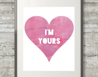 I'm Yours Heart Printable Watercolor Style Art Graphic