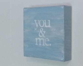 you & me - 6x6x1.5 hand painted square canvas - sky blue and white - gallery wrapped