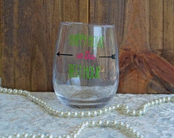 Happy Hour is the Best Hour Stemless wine glass