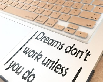 Laptop Decal-Dreams Don't Work Unless You Do