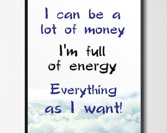 Affirmation print, I can a lot of money I'm full of energy everything as i want print, Motivation print