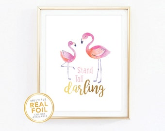 Flamingo Nursery Birthday Stand tall darling, Gold Foil, Real Foil Print, Wall Art, baby girl Nursery art, baby shower gift Teal Mint Pink