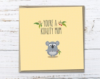 Mother's Day card // You're a koality Mum // Love you Mum // Gift for Mum // Greeting card