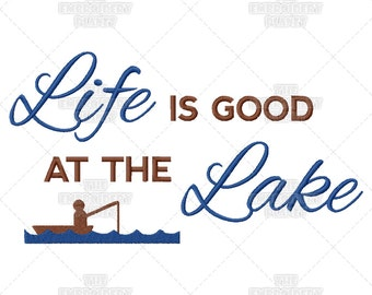 Life Is Good At The Lake Sunny Happy Fishing Quote Machine Embroidery Pattern Design