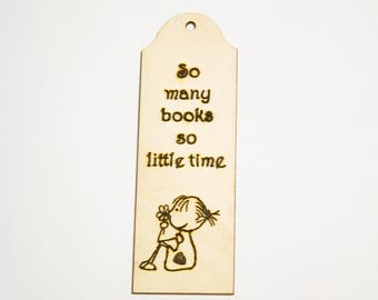 So many books so little time, Wooden Pyrographed Bookmark with Quote and Tassel