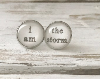 I am the storm stud earrings, Warrior Jewelry, inspirational jewelry, be strong, I am the storm jewelry, stainless steel earrings