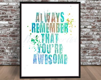 Always Remember ThatYou're Awesome Quote print watercolor inspirational imagination words painting drawing word success uplift inspiration
