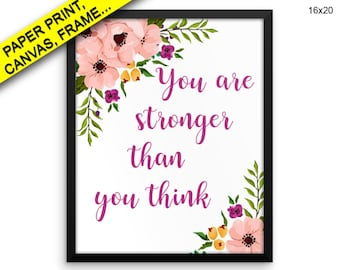 Stronger Prints Stronger Canvas Wall Art Stronger Framed Print Stronger Wall Art Canvas Stronger than you think strenght wall Printed art