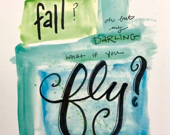 Print//what if you Fly//Inspirational//watercolor//handlettered