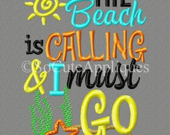 Embroidery design 5x7 The beach is calling and I must go, summer, beach embroidery, summer vacation, sunshine embroidery, summer design
