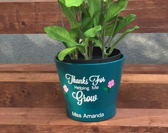Thanks For Helping Me Grow Flower Pot, Teachers Gift, Great for Teacher Appreciation Gift. First Day and Last Day of School Gift.