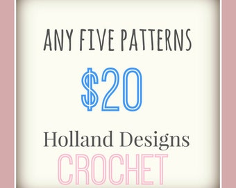 PATTERN PACK - Pick any 5 PDF crochet patterns for one low price