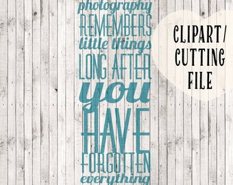 photography svg, quote svg, vinyl wall decal svg, svg cutting files, svg files for silhouette cameo, vinyl designs, svg designs, svg sayings