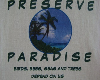 EARTH DAY Ecology T-Shirt custom designed  - Preserve Paradise -  White Custom T-Shirt  Recycle Reduce Reuse