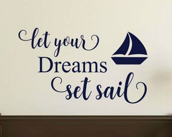 Let Your Dreams Set Sail Wall Decal Nautical Wall Decal Nautical Boy Nursery Decal Sailboat Wall Decal Sailboat Decal Nautical Vinyl