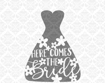 Here comes the bride, Bride svg, Bridal svg, Wedding svg, Wedding Dress svg, Marriage svg, Bride shirt svg, Wedding present svg, Silhouette