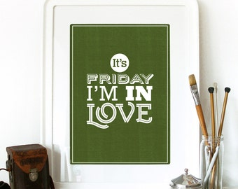 The Cure song Poster inspired lyrics Friday I'm inlove Typography print Poster Love Poster Friday Poster weekend love print Inspirational