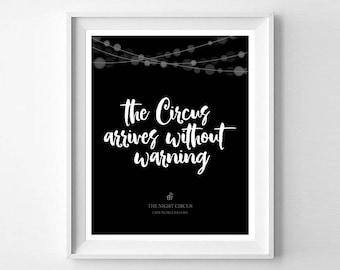The Circus Arrives Without Warning - The Night Circus - Erin Morgenstern - Instant Download Digital Print