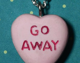 Valentine Heart  Necklace  - Candy Heart Message  Necklace  - Go Away-  Pink