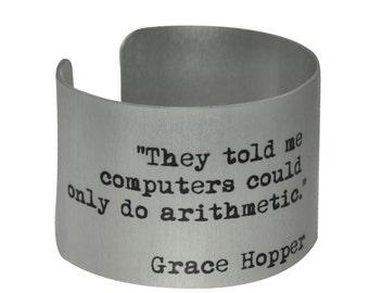 Grace Hopper  Aluminum Geek Cuff  Bracelet-  Women Computer Pioneer - Women of Science - Computer Science Jewelry