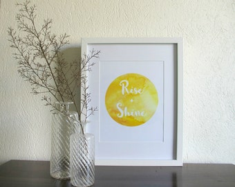 Rise and Shine | Wall Quote | Downloadable Print | Printable Art | Typography Print | Calligraphy Print | Wall Decor | Home Print