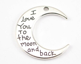 10pcs - I Love You to the Moon and Back - Double Sided - Pendant - Necklace Pendant - Jewelry Making Supplies
