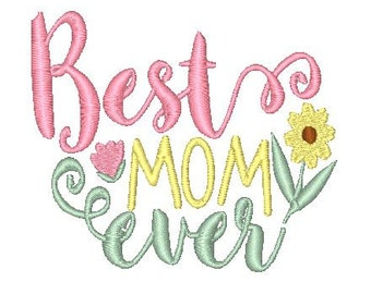 Best Mom Ever Embroidery File, Mother's Day Embroidery, Best Mom ever floral design, best mom ever, SewGet2thePoint embroidery and appliques