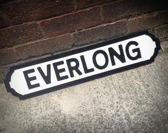 Foo Fighters Inspired Everlong Vintage Street Sign