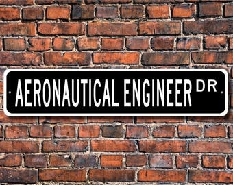 Aeronautical Engineer, Aeronautical Engineer Gift, Aeronautical Engineer sign, Engineer sign, Custom Street Sign, Quality Metal Sign