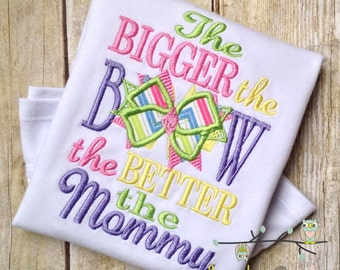 Bigger the Bow, Better the Mommy Shirt or Bodysuit - Pastel Colors