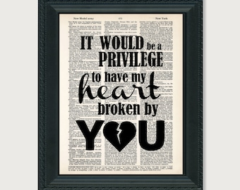 It Would be a Privilege To Have My Heart Broken By You TFIOS Dictionary Page Art Print Typography Fault In Our Stars Quote