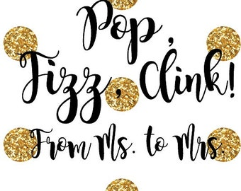 Pop, Fizz, Clink! From Ms. to Mrs. - Printable Sign