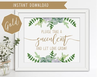 Printable Wedding Sign - Please take a succulent and let love grow! Wedding Favour Sign / Favour Sign - Gold Lettering