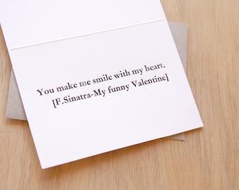 Valentine's Day card Frank Sinatra Letterpress 'You make me smile with my heart - My funny Valentine Vintage handset type