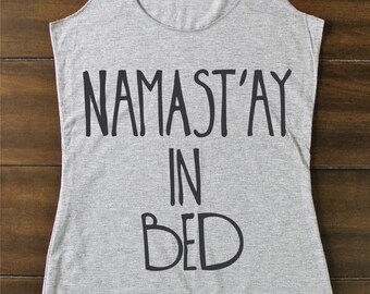 FITTED TANK - Namast'ay In Bed - Yoga Top - Yoga Tops - Yoga Shirt - Yoga Clothes - Namaste Shirt - Namastay In Bed- Yoga Top - Namastay1