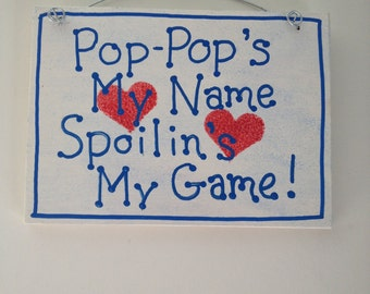 Grandparent Saying Sign - Spoilin's My Game