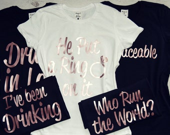 Bachelorette Shirts, He Put a Ring On It Shirt, I've Been Drinking Shirt, I've Been Drinkin', I've Been Drankin', Who Run the World Shirt