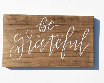 Be Grateful || Wooden Sign